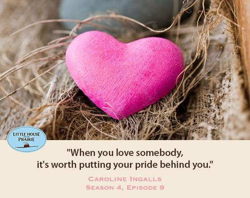When you love somebody, it's worth putting your pride behind you