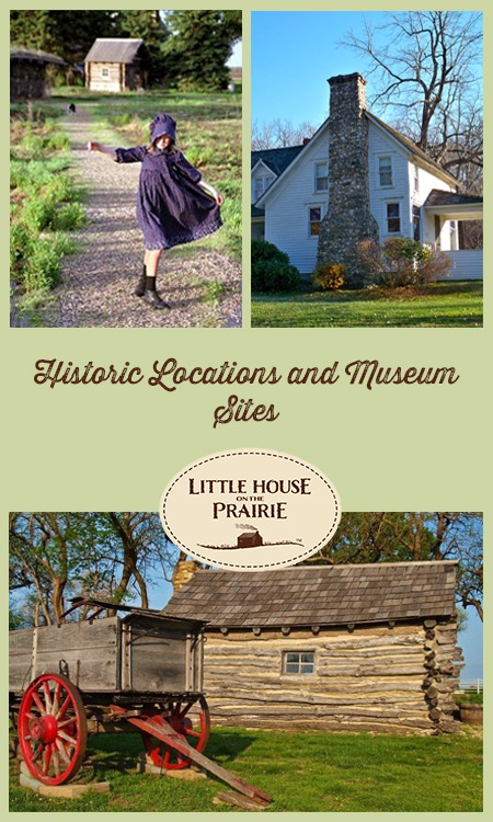 Historic Locations and Museum Sites for Little House on the Prairie Fans!