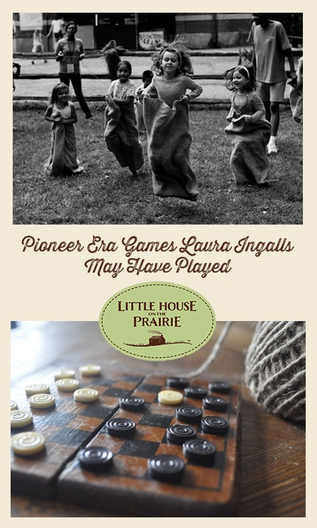 Pioneer Era Games Laura Ingalls May Have Played