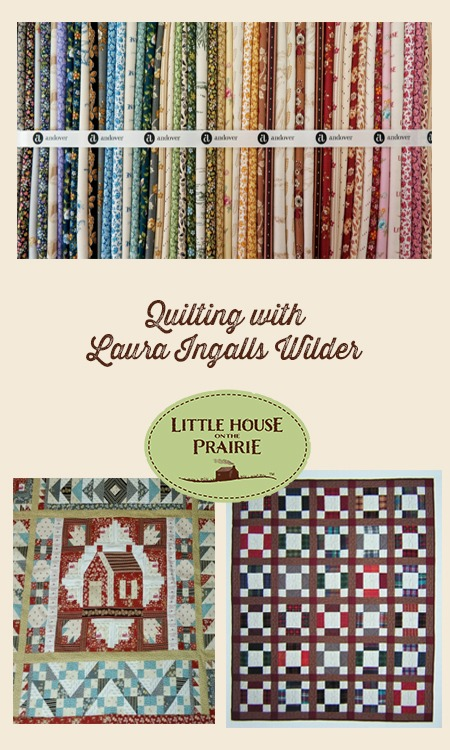 Quilting with Laura Ingalls Wilder - Little House on the Prairie Inspired Quilts