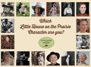 What is your Little House on the Prairie Personality?