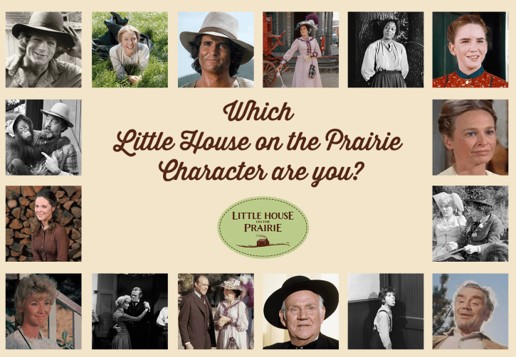 Which Little House on the Prairie Character Are You?