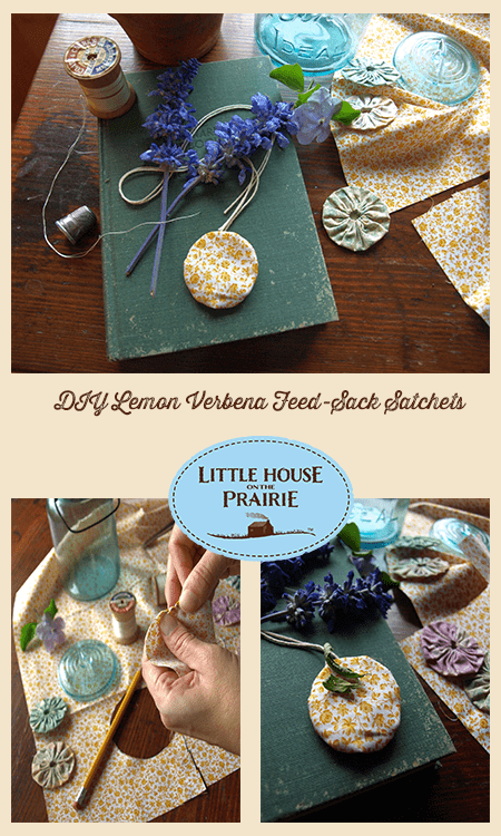 DIY Lemon Verbena Feed-Sack Sachets - Inspired by Laura Ingalls Wilder of Little House on the Prairie