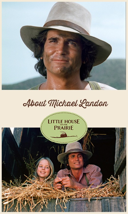 About Michael Landon - Director and actor in the Little House on the Prairie TV series.
