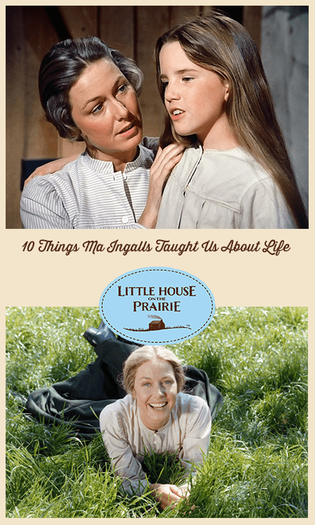 10 Things 'Ma' Caroline Ingalls Taught Us About Life