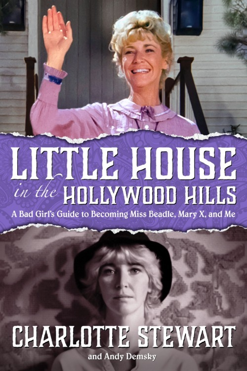 Book Cover of Charlotte Stewart's new book Little House in the Hollywood Hills