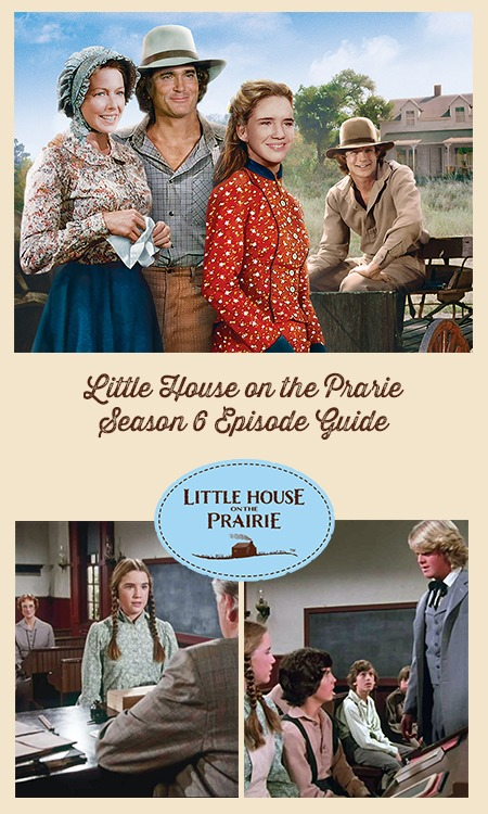 Little House on the Prairie Season 6 Episode Guide