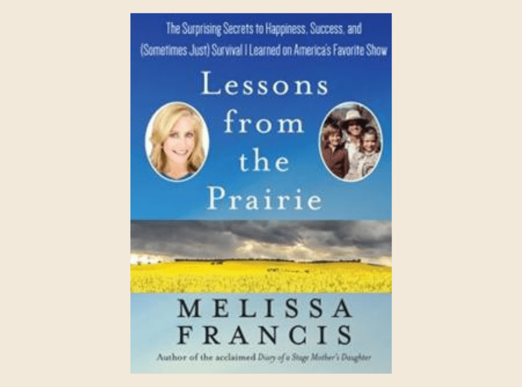 Melissa Francis: Lessons from the Prairie
