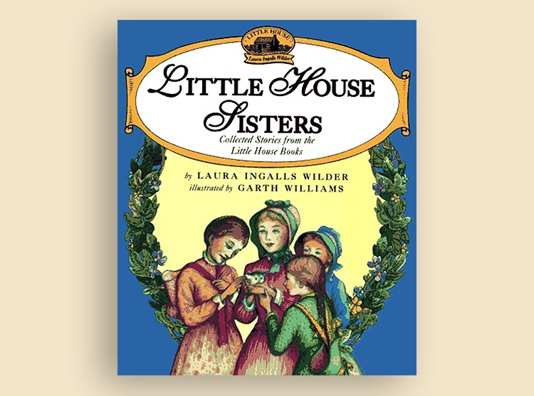 Little House Sisters: Collected Stories from the Little House Books