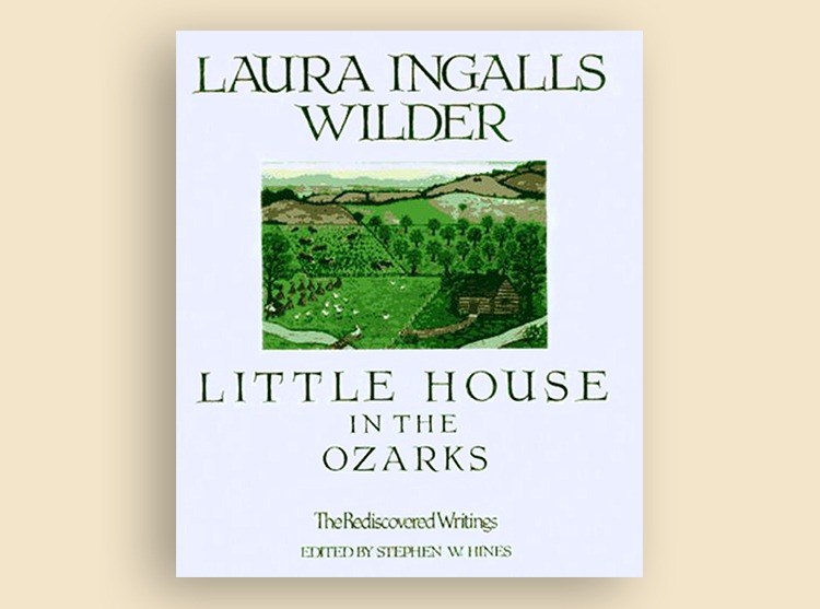Little House in the Ozarks: The Rediscovered Writings