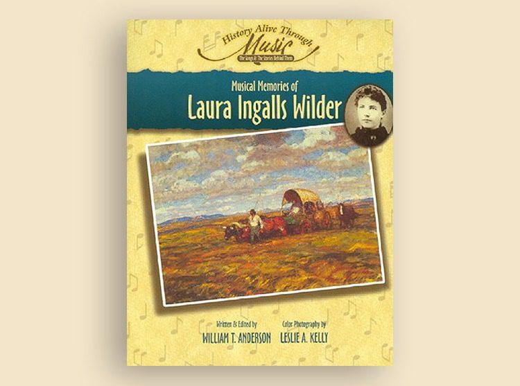 Musical Memories of Laura Ingalls Wilder (History Alive Through Music)