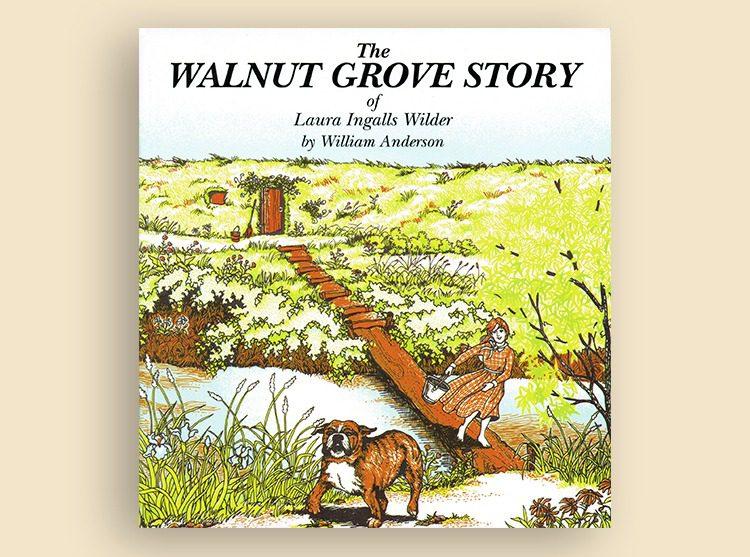 The Walnut Grove Story of Laura Ingalls Wilder