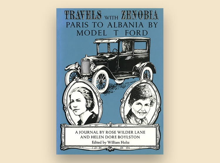 Travels With Zenobia: Paris to Albania by Model T Ford: A Journal