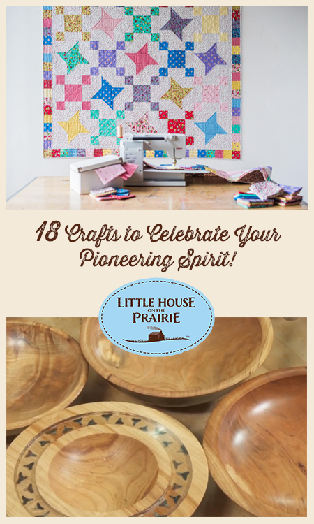 18 Crafts to Celebrate Your Pioneering Spirit
