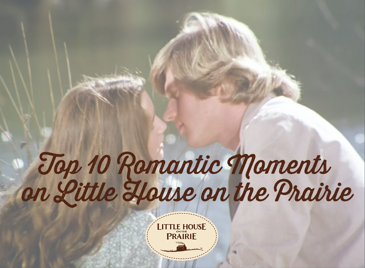 Top 10 Romantic Moments on Little House on the Prairie